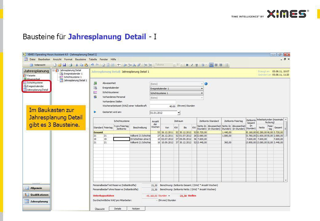 © 2010 XIMES 5 Bausteine für Jahresplanung Detail - I Im Baukasten zur Jahresplanung Detail gibt es 3 Bausteine.