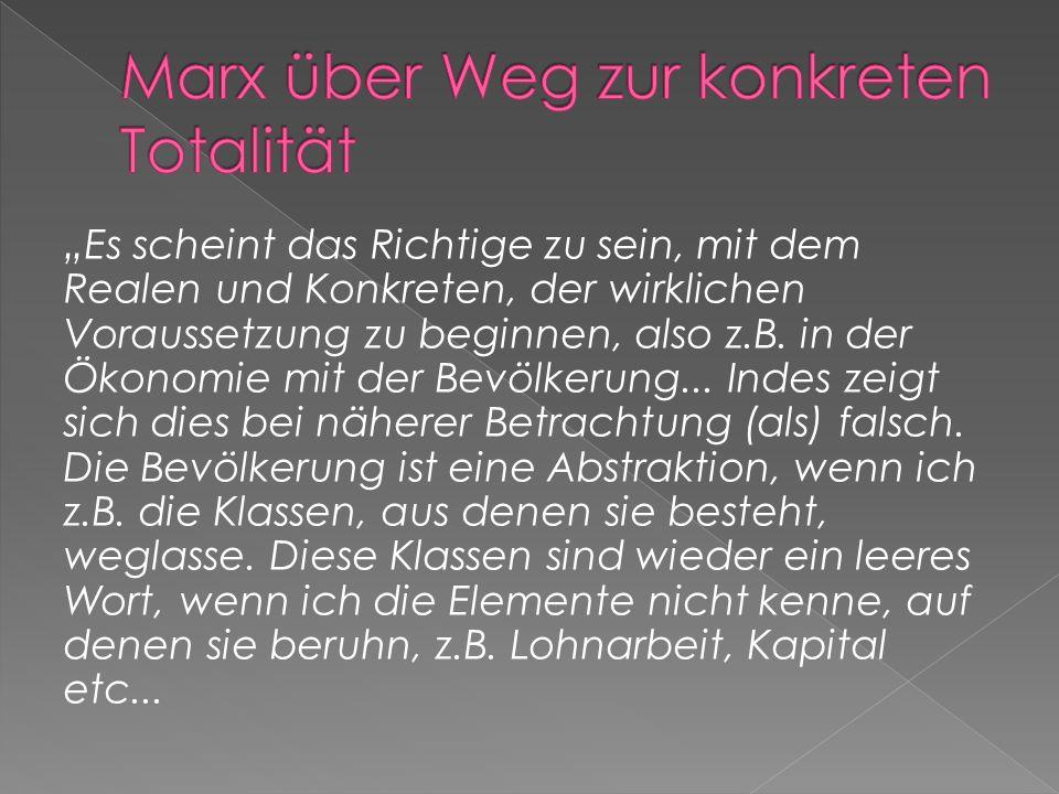 Marxismus nicht die platte Behauptung der Dominanz der Wirtschaft überall Das ist platter Ökonomismus, ökonomischer Determinismus Marxismus sucht die