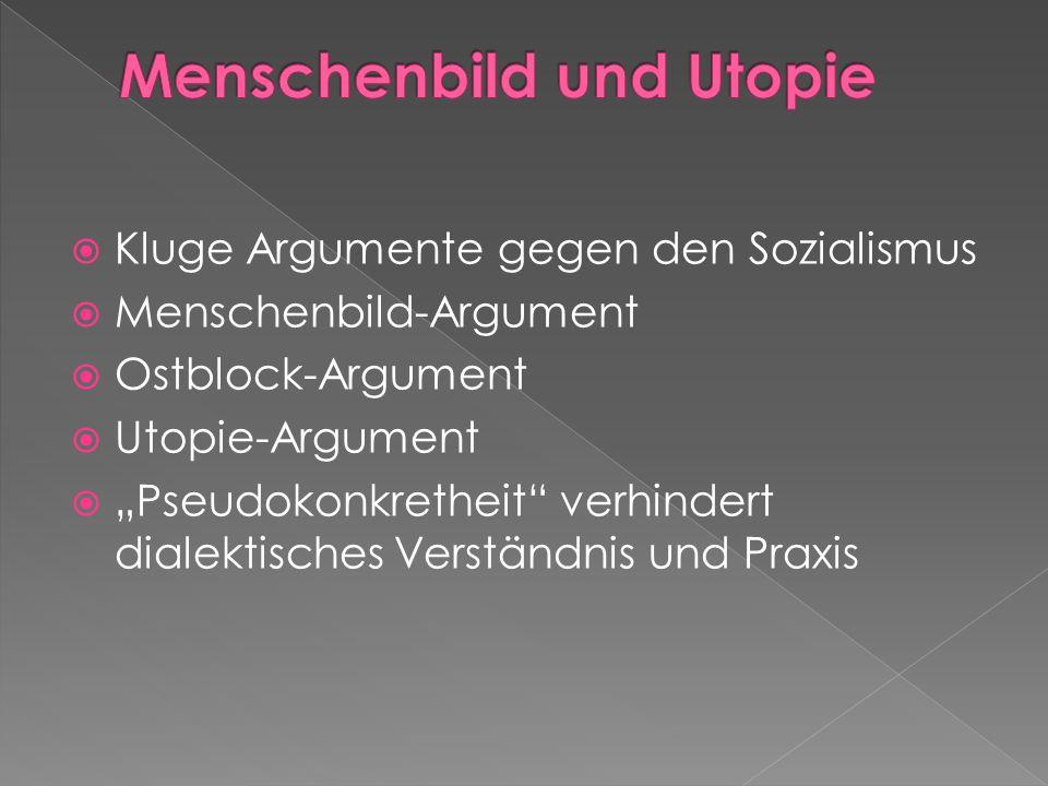 Schlechter Antikapitalismus: Juden, Kapitalisten, Moslems schuldig Moralismus/Pazifismus Entschiedener Wille zur Veränderung = Voluntarismus Dagegen k