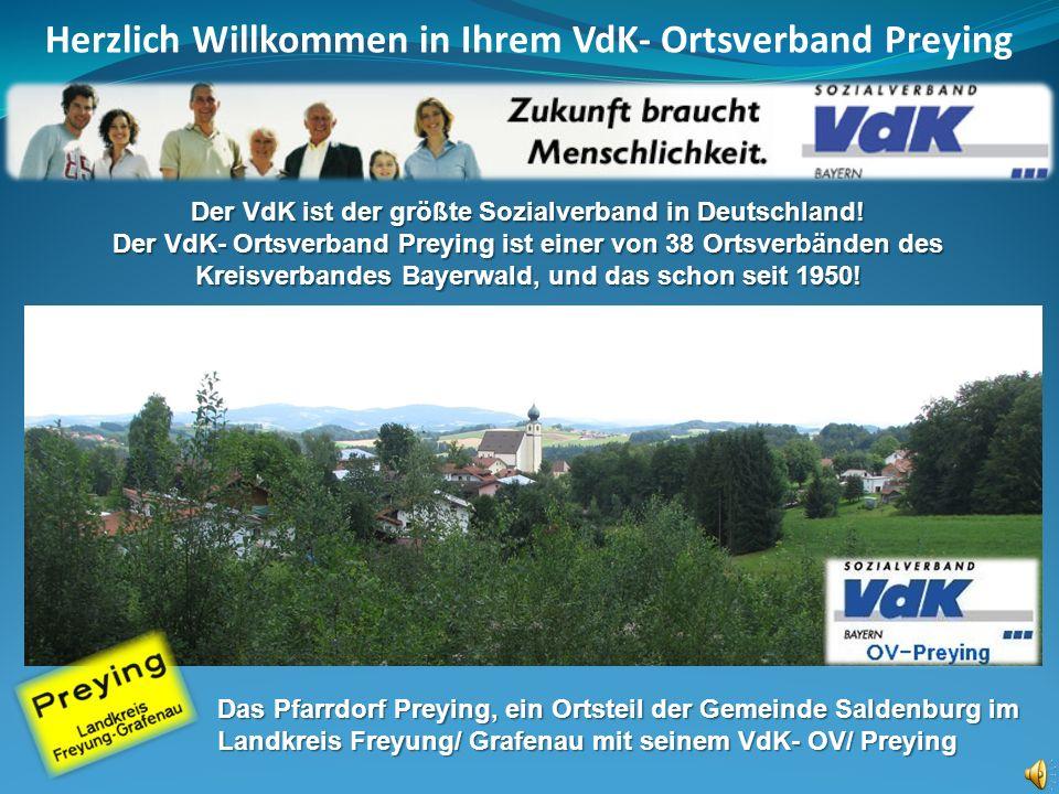 Herzlich Willkommen in Ihrem VdK- Ortsverband Preying Der VdK ist der größte Sozialverband in Deutschland! Der VdK- Ortsverband Preying ist einer von