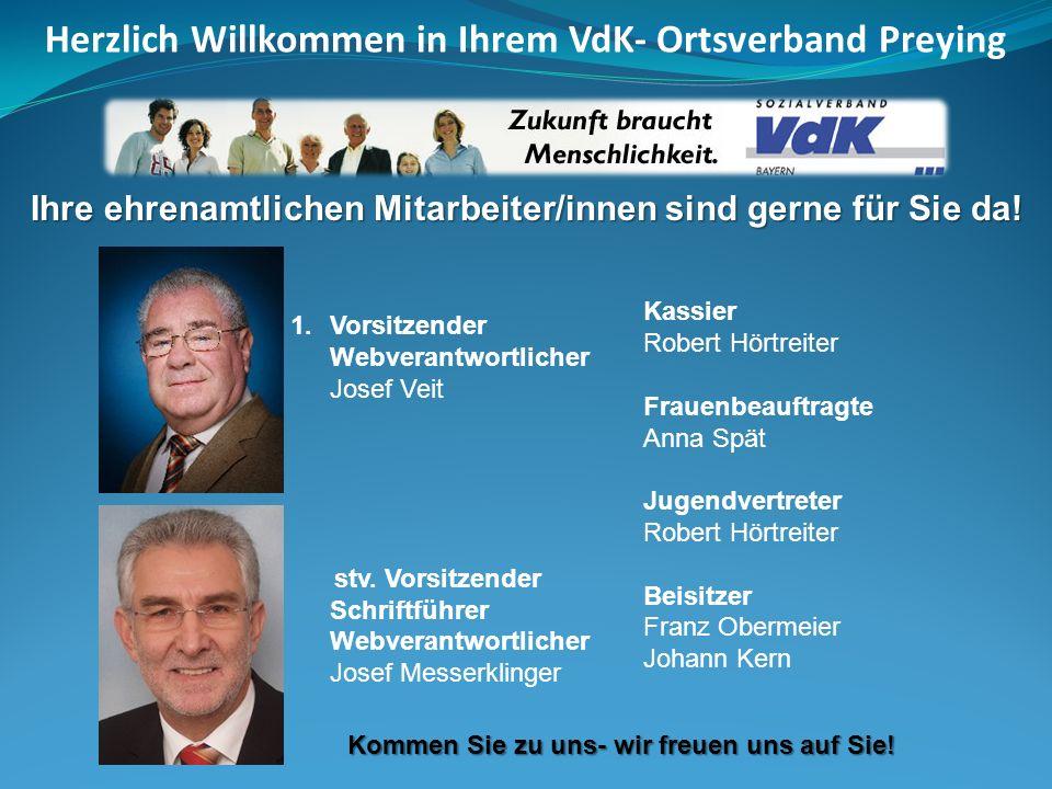 Ihre ehrenamtlichen Mitarbeiter/innen sind gerne für Sie da! 1.Vorsitzender Webverantwortlicher Josef Veit stv. Vorsitzender Schriftführer Webverantwo