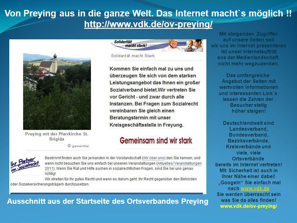 Von Preying aus in die ganze Welt. Das Internet macht`s möglich !! http://www.vdk.de/ov-preying/ Mit steigenden Zugriffen auf unsere Seiten seit wir u