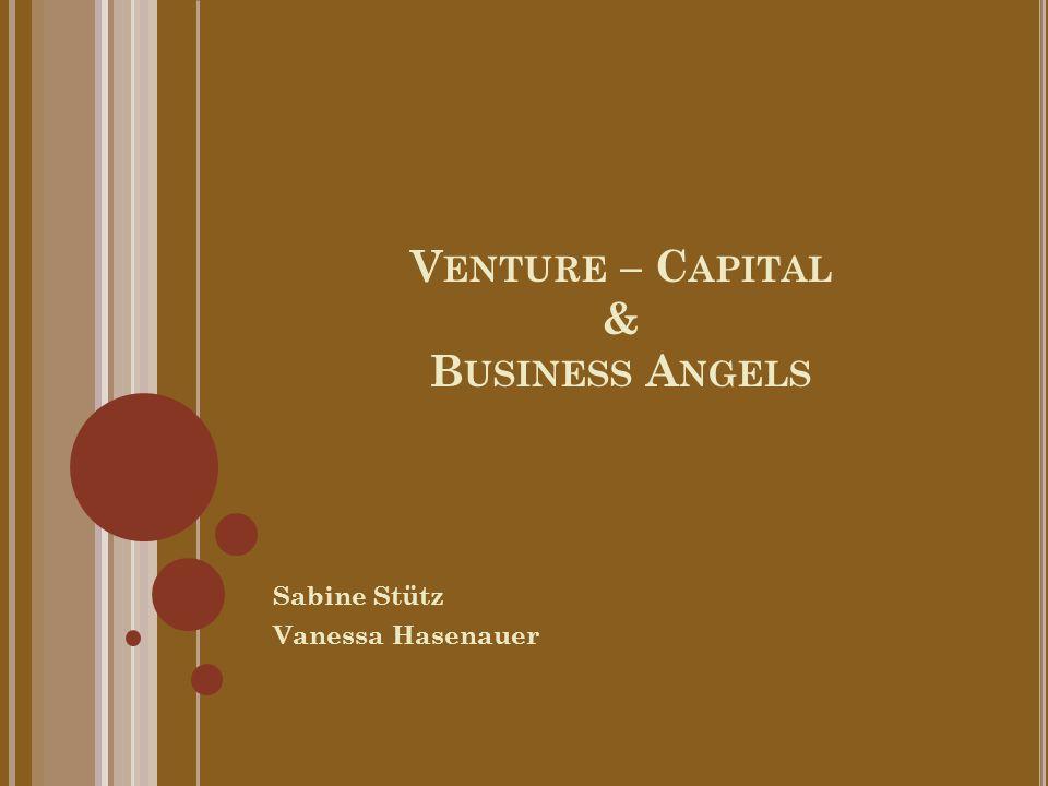 V ENTURE – C APITAL & B USINESS A NGELS Sabine Stütz Vanessa Hasenauer