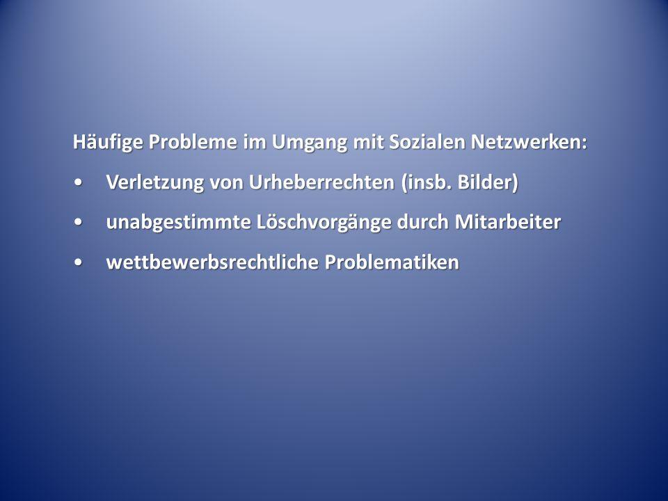 Häufige Probleme im Umgang mit Sozialen Netzwerken: Verletzung von Urheberrechten (insb. Bilder)Verletzung von Urheberrechten (insb. Bilder) unabgesti
