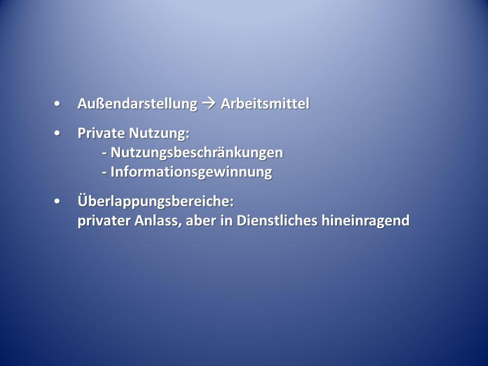 Außendarstellung ArbeitsmittelAußendarstellung Arbeitsmittel Private Nutzung: - Nutzungsbeschränkungen - InformationsgewinnungPrivate Nutzung: - Nutzu