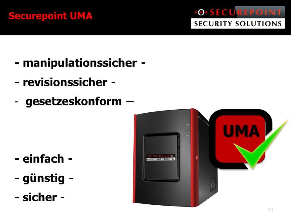 - manipulationssicher - - revisionssicher - - gesetzeskonform – - einfach - - günstig - - sicher - Securepoint UMA 11