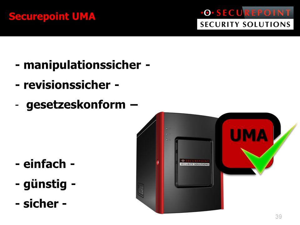 - manipulationssicher - - revisionssicher - - gesetzeskonform – - einfach - - günstig - - sicher - Securepoint UMA 39