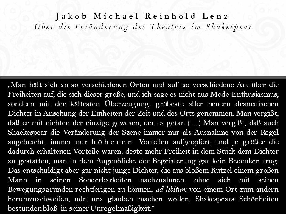 Jakob Michael Reinhold Lenz Über die Veränderung des Theaters im Shakespear Man hält sich an so verschiedenen Orten und auf so verschiedene Art über d