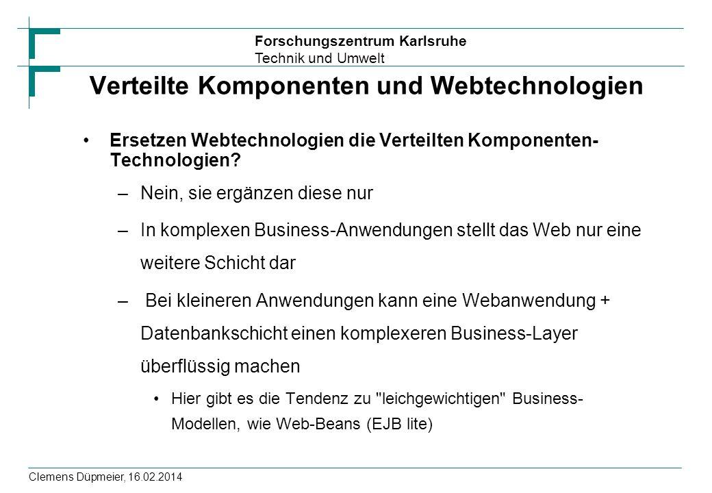 Forschungszentrum Karlsruhe Technik und Umwelt Clemens Düpmeier, 16.02.2014 Was ist SOA – Hat das was mit Web zu tun.