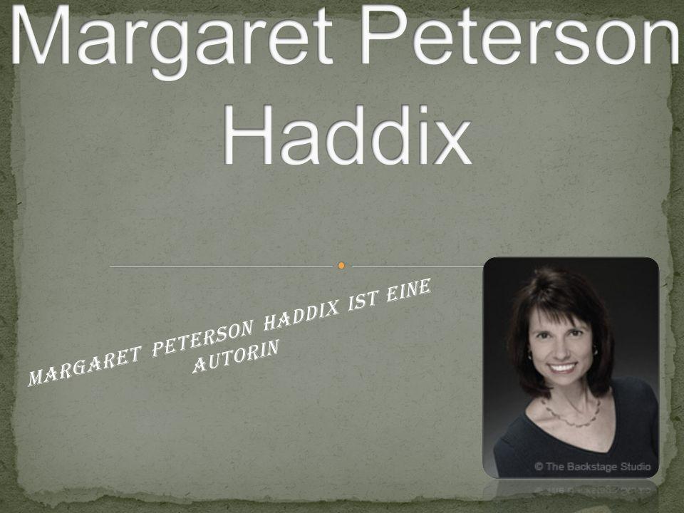 Margaret Peterson Haddix ist eine Autorin