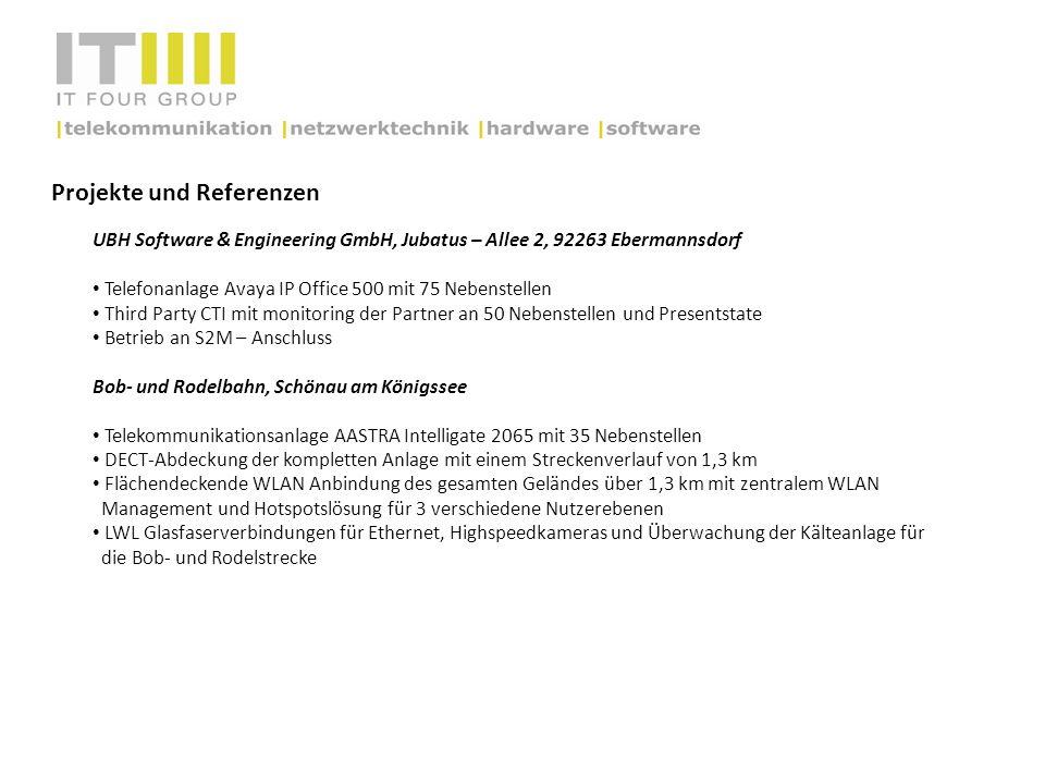 Projekte und Referenzen UBH Software & Engineering GmbH, Jubatus – Allee 2, 92263 Ebermannsdorf Telefonanlage Avaya IP Office 500 mit 75 Nebenstellen