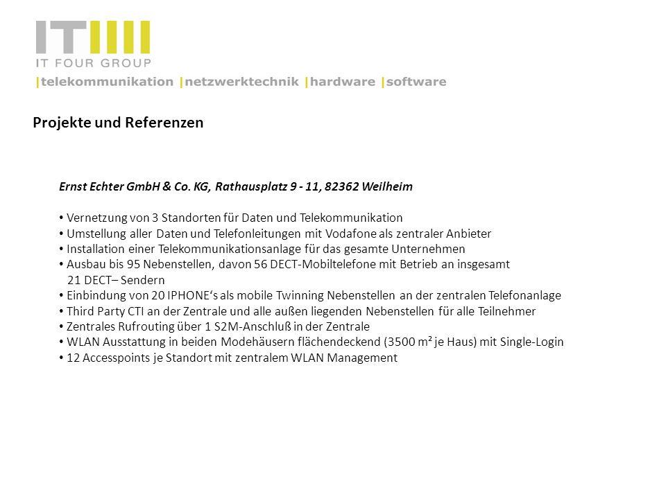 Projekte und Referenzen Ernst Echter GmbH & Co. KG, Rathausplatz 9 - 11, 82362 Weilheim Vernetzung von 3 Standorten für Daten und Telekommunikation Um
