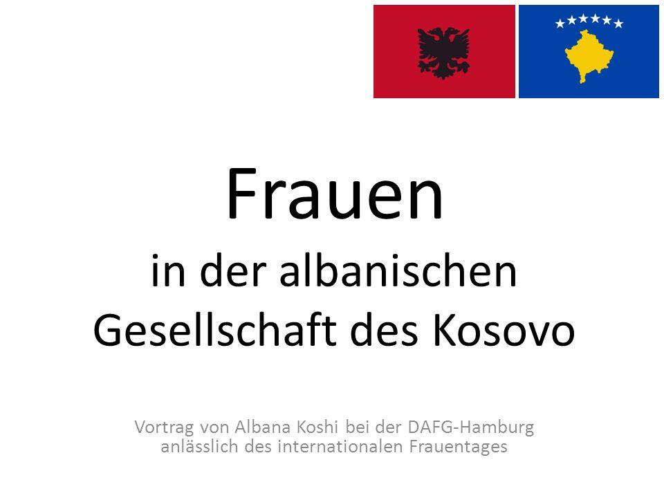 Frauen in der albanischen Gesellschaft des Kosovo Vortrag von Albana Koshi bei der DAFG-Hamburg anlässlich des internationalen Frauentages