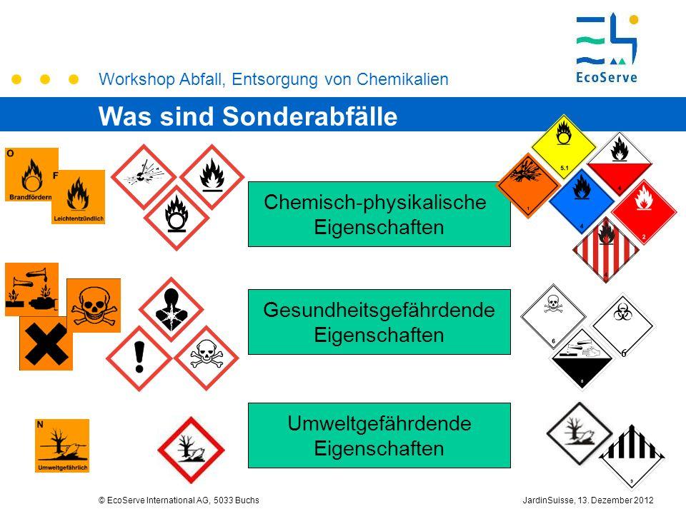 Workshop Abfall, Entsorgung von Chemikalien © EcoServe International AG, 5033 BuchsJardinSuisse, 13. Dezember 2012 Chemisch-physikalische Eigenschafte
