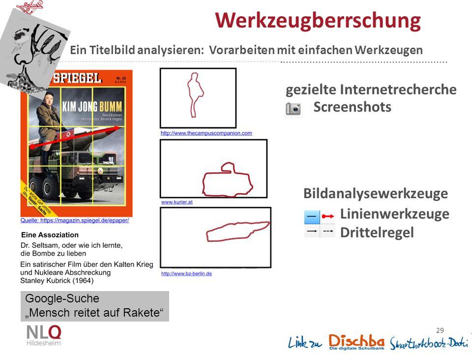 29 Werkzeugberrschung gezielte Internetrecherche Screenshots Bildanalysewerkzeuge Linienwerkzeuge Drittelregel Google-Suche Mensch reitet auf Rakete Ein Titelbild analysieren: Vorarbeiten mit einfachen Werkzeugen