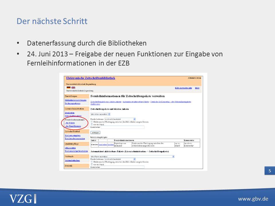 Fernleihinformationen für ca. 135 National- und Konsortialpakete in der EZB erfasst Entspricht ca. 22.500 elektronischen Zeitschriftentiteln Entsprich