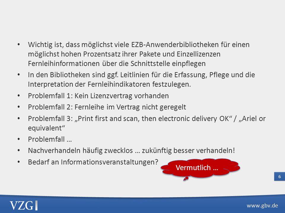 Datenerfassung durch die Bibliotheken 24. Juni 2013 – Freigabe der neuen Funktionen zur Eingabe von Fernleihinformationen in der EZB 5
