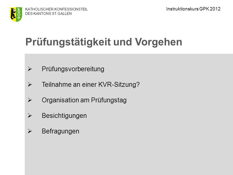 KATHOLISCHER KONFESSIONSTEIL DES KANTONS ST.GALLEN Prüfungsvorbereitung Teilnahme an einer KVR-Sitzung.