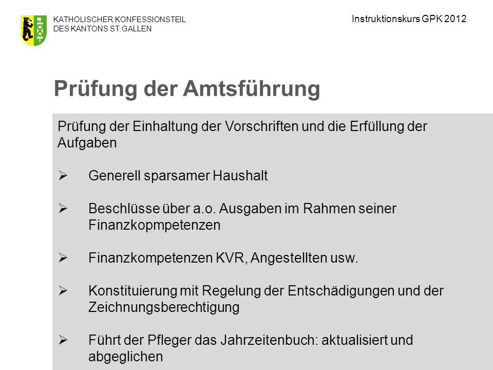 KATHOLISCHER KONFESSIONSTEIL DES KANTONS ST.GALLEN Prüfung der Einhaltung der Vorschriften und die Erfüllung der Aufgaben Generell sparsamer Haushalt Beschlüsse über a.o.
