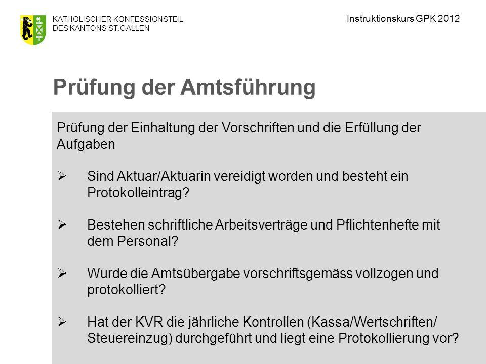 KATHOLISCHER KONFESSIONSTEIL DES KANTONS ST.GALLEN Prüfung der Einhaltung der Vorschriften und die Erfüllung der Aufgaben Sind Aktuar/Aktuarin vereidigt worden und besteht ein Protokolleintrag.