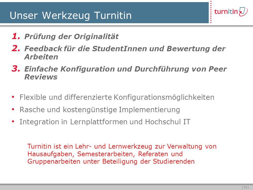 [ 12 ] Unser Werkzeug Turnitin 1.Prüfung der Originalität 2.