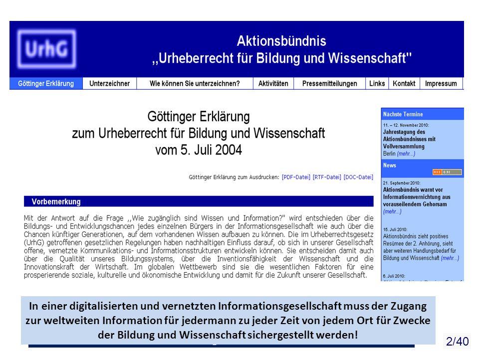 Zweitveröffentlichungsrecht im Urheberrecht 2/40 In einer digitalisierten und vernetzten Informationsgesellschaft muss der Zugang zur weltweiten Infor