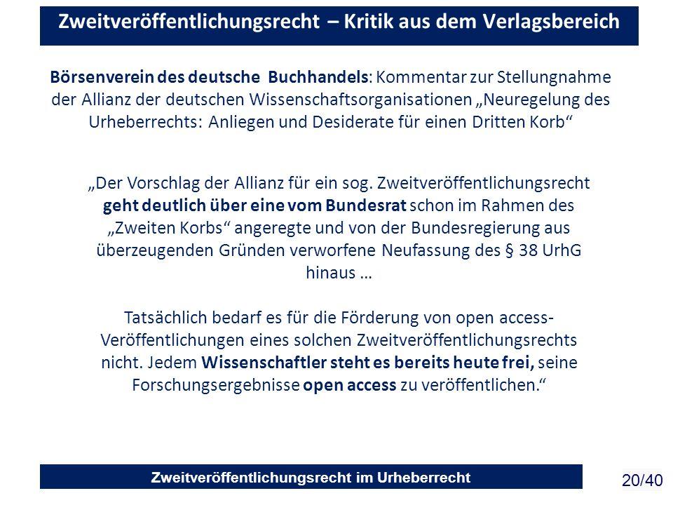 Zweitveröffentlichungsrecht im Urheberrecht 20/40 Zweitveröffentlichungsrecht – Kritik aus dem Verlagsbereich Börsenverein des deutsche Buchhandels: K