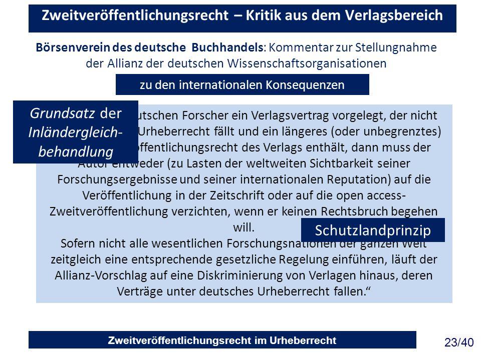 Zweitveröffentlichungsrecht im Urheberrecht 23/40 Zweitveröffentlichungsrecht – Kritik aus dem Verlagsbereich zu den internationalen Konsequenzen Wird