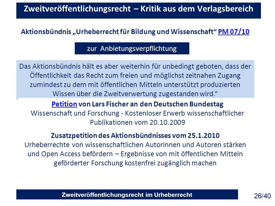 Zweitveröffentlichungsrecht im Urheberrecht 26/40 Zweitveröffentlichungsrecht – Kritik aus dem Verlagsbereich zur Anbietungsverpflichtung Das Aktionsb