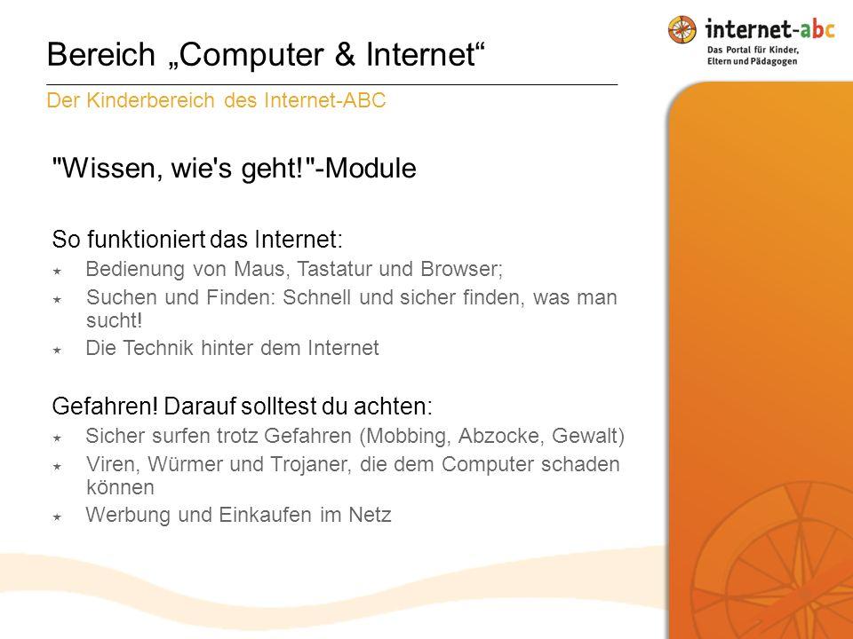 Bereich Computer & Internet Wissen, wie s geht! -Module So funktioniert das Internet: Bedienung von Maus, Tastatur und Browser; Suchen und Finden: Schnell und sicher finden, was man sucht.