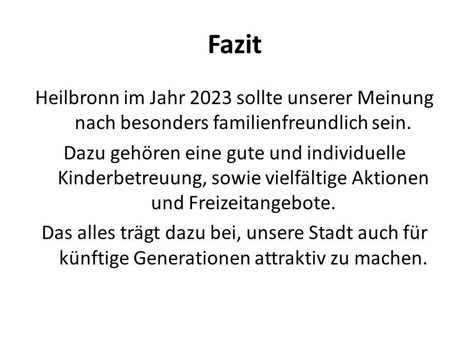 Fazit Heilbronn im Jahr 2023 sollte unserer Meinung nach besonders familienfreundlich sein. Dazu gehören eine gute und individuelle Kinderbetreuung, s
