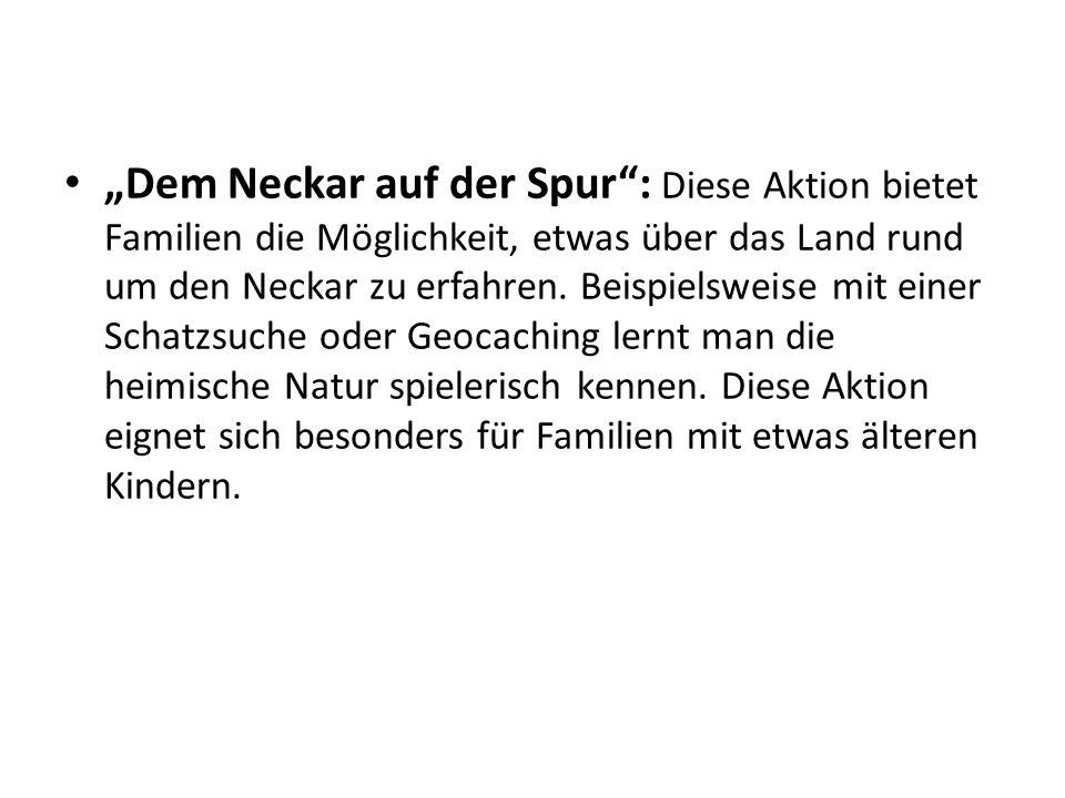Dem Neckar auf der Spur: Diese Aktion bietet Familien die Möglichkeit, etwas über das Land rund um den Neckar zu erfahren.