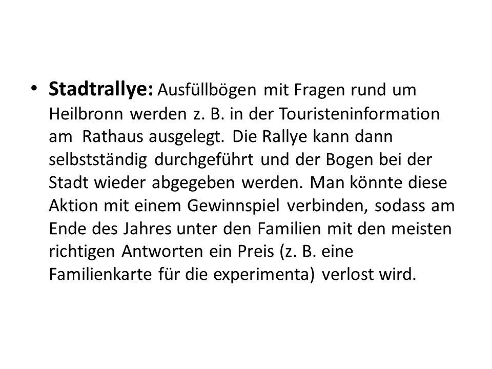 Stadtrallye: Ausfüllbögen mit Fragen rund um Heilbronn werden z. B. in der Touristeninformation am Rathaus ausgelegt. Die Rallye kann dann selbstständ