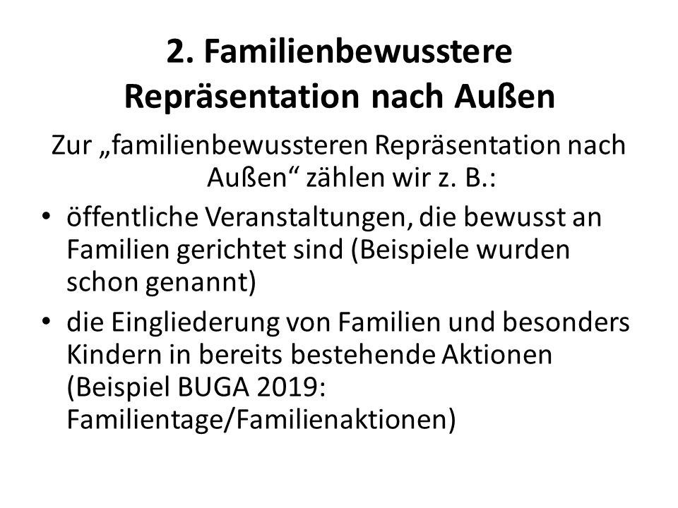 2. Familienbewusstere Repräsentation nach Außen Zur familienbewussteren Repräsentation nach Außen zählen wir z. B.: öffentliche Veranstaltungen, die b