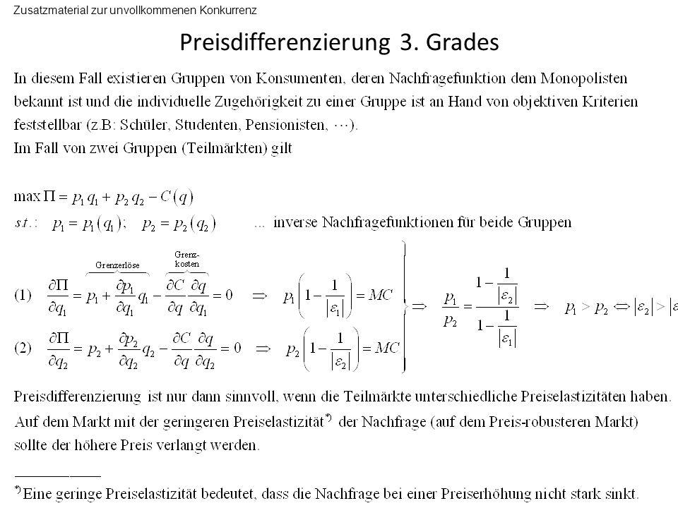 Preisdifferenzierung 3. Grades Zusatzmaterial zur unvollkommenen Konkurrenz