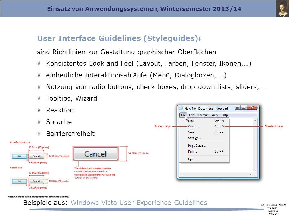 Einsatz von Anwendungssystemen, Wintersemester 2013/14 Prof. Dr. Herrad Schmidt WS 13/14 Kapitel 2 Folie 24 User Interface Guidelines (Styleguides): s