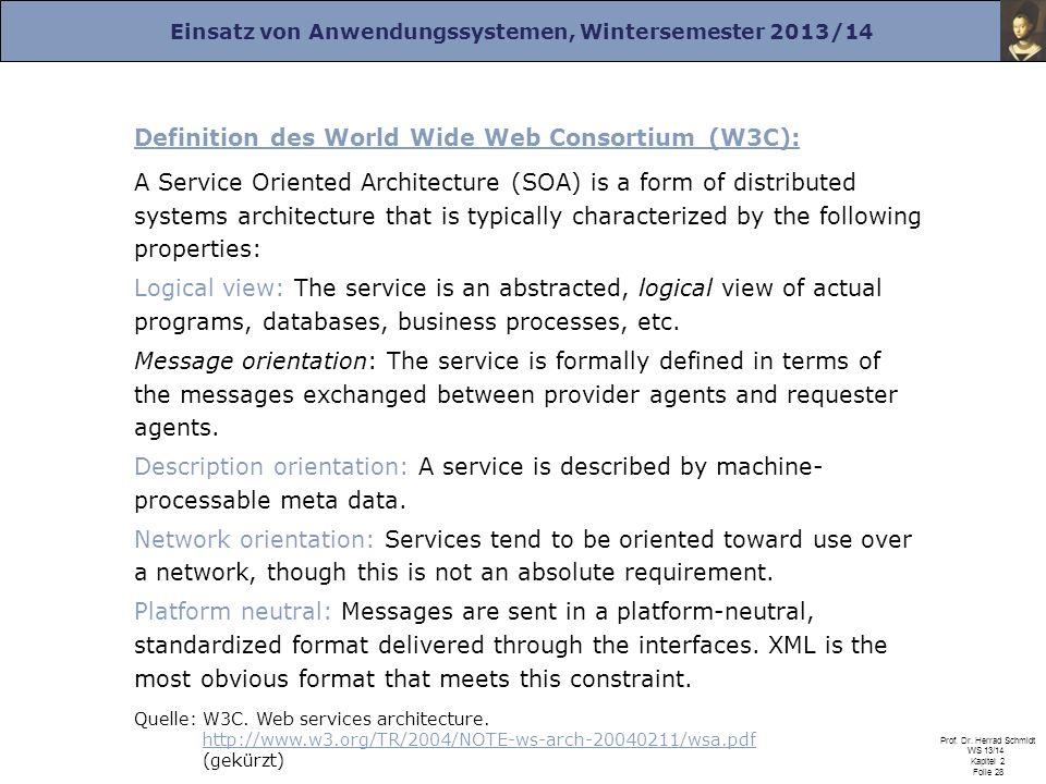 Einsatz von Anwendungssystemen, Wintersemester 2013/14 Prof. Dr. Herrad Schmidt WS 13/14 Kapitel 2 Folie 28 Definition des World Wide Web Consortium (