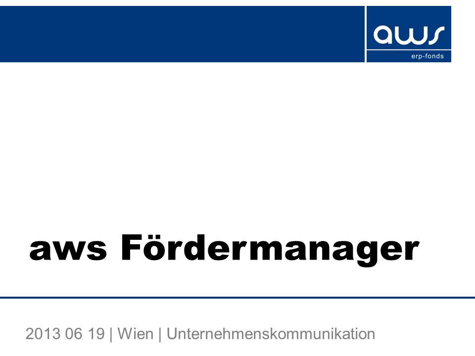 aws Fördermanager 2013 06 19 | Wien | Unternehmenskommunikation