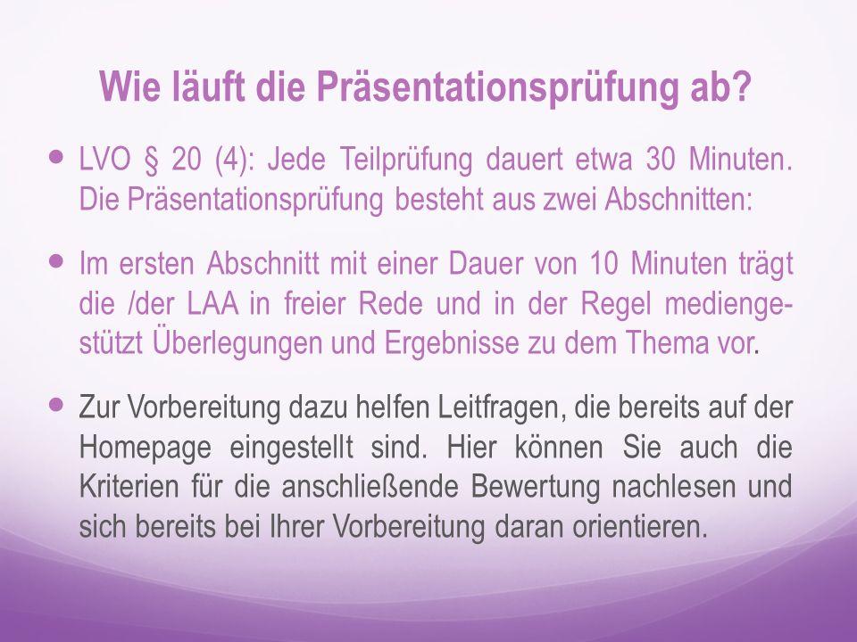 LVO § 20 (4): Der zweite Abschnitt mit einer Dauer von 20 Minuten besteht aus einem Kolloquium, ausgehend von der vorangegangenen Präsentation.