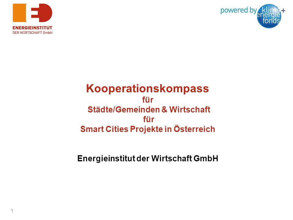 Kooperationskompass für Städte/Gemeinden & Wirtschaft für Smart Cities Projekte in Österreich Energieinstitut der Wirtschaft GmbH 1