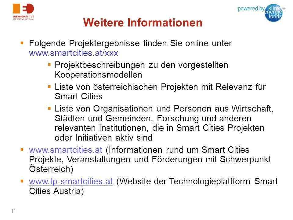 Folgende Projektergebnisse finden Sie online unter www.smartcities.at/xxx Projektbeschreibungen zu den vorgestellten Kooperationsmodellen Liste von ös