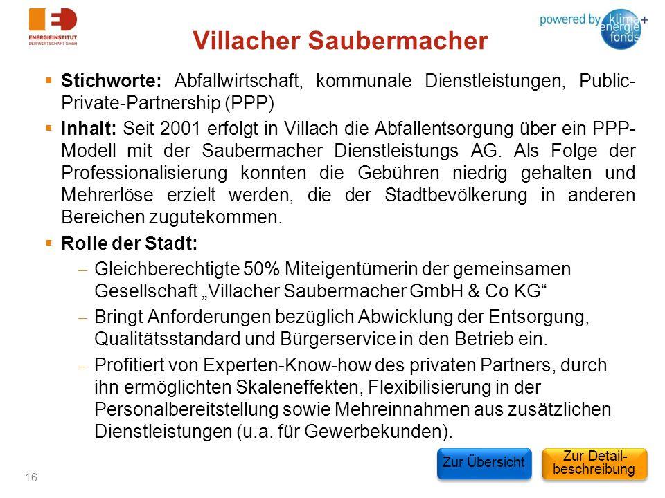 Villacher Saubermacher Stichworte: Abfallwirtschaft, kommunale Dienstleistungen, Public- Private-Partnership (PPP) Inhalt: Seit 2001 erfolgt in Villac