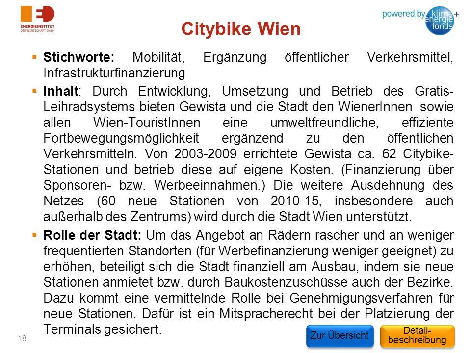 Citybike Wien Stichworte: Mobilität, Ergänzung öffentlicher Verkehrsmittel, Infrastrukturfinanzierung Inhalt: Durch Entwicklung, Umsetzung und Betrieb