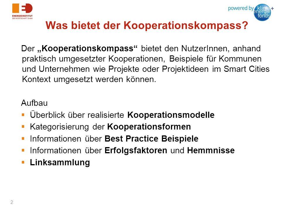 Was bietet der Kooperationskompass? Der Kooperationskompass bietet den NutzerInnen, anhand praktisch umgesetzter Kooperationen, Beispiele für Kommunen