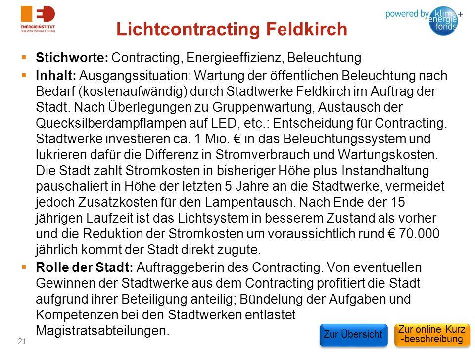 Lichtcontracting Feldkirch Stichworte: Contracting, Energieeffizienz, Beleuchtung Inhalt: Ausgangssituation: Wartung der öffentlichen Beleuchtung nach