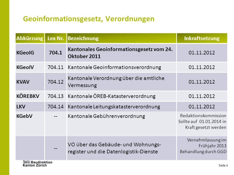 Seite 4 Geoinformationsgesetz, Verordnungen AbkürzungLex Nr.BezeichnungInkraftsetzung KGeoIG704.1 Kantonales Geoinformationsgesetz vom 24. Oktober 201