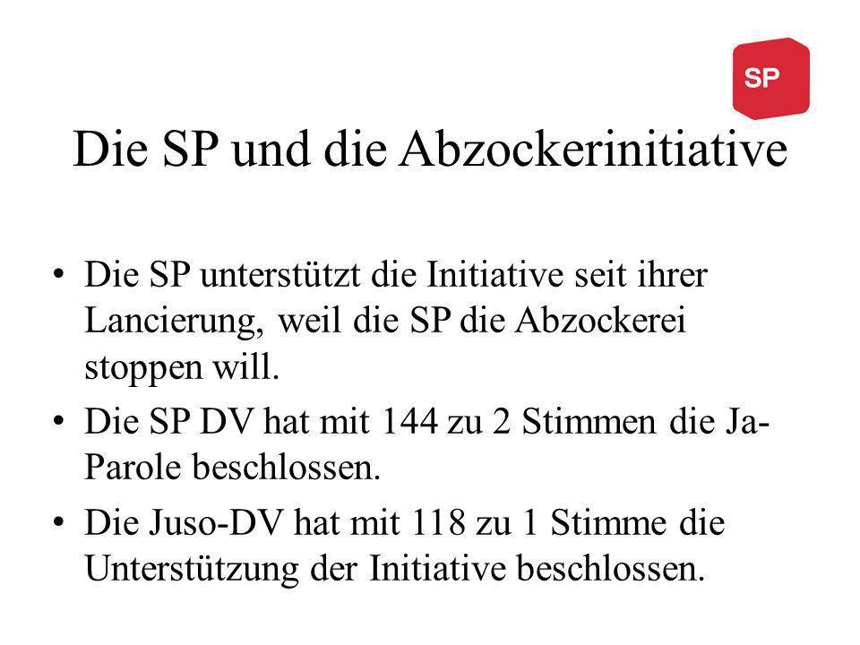 Die SP und die Abzockerinitiative Die SP unterstützt die Initiative seit ihrer Lancierung, weil die SP die Abzockerei stoppen will. Die SP DV hat mit