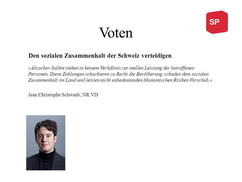 Voten «Abzocker-Saläre stehen in keinem Verhältnis zur reellen Leistung der betroffenen Personen.