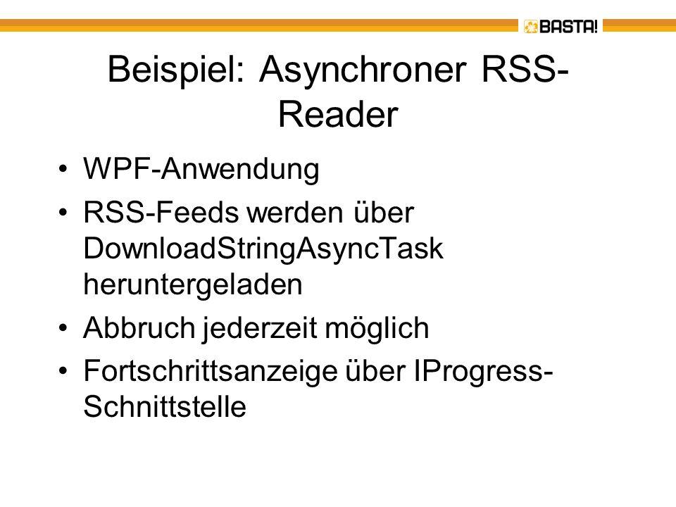 Mehrere Tasks zusammenfassen Vorher: WhenAll fasst mehrere Tasks zu einem Task zusammen Async Sub DownloadUrls() Dim UrlListe() = { http:/www.heise.de , http:///www.basta.net , http://dotnet.de , http://msnd.com } Dim AlleTasks As IEnumerable(Of Task) = From url In UrlListe Select TuWasAsync(url) Genial: WhenAll fasst alle Tasks zu einem neuen Task zusammen und Await wartet, dass alle Tasks fertig sind Await TaskEx.WhenAll(AlleTasks) Console.WriteLine( Alle Tasks haben fertig... ) End Sub Async Function TuWasAsync(Url As String) As Task(Of Boolean) Await TaskEx.Run(New Action(Sub() Console.WriteLine( Verarbeite {0} auf Thread-ID: {1} , Url, Thread.CurrentThread.ManagedThreadId) Thread.Sleep(5000) End Sub)) Return True End Function Thread aus Threadpool Künstliche VerzögerungHilfsklasse der Async CTP Genial: Methodenaufruf, der ein Task-Objekt liefert, aus der LINQ-Abfrage herausl