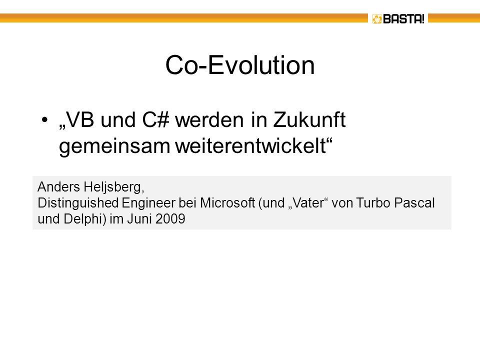 C# nähert sich VB an Über das dynamic-Schlüsselwort ist eine späte Bindung möglich Optionale und benannte Argumente bei Methoden C# hat damit VB eingeholt - lediglich Inline-XML gibt es nicht